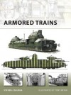 Armored Trains (New Vanguard) - Steven Zaloga, Tony Bryan