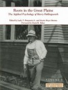 Roots in the Great Plains: The Applied Psychology of Harry Hollingworth (Volume I) - Ludy T. Benjamin Jr., Lizette Royer, David B. Baker, Lizette Royer Barton