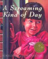 A Screaming Kind of Day - Rachna Gilmore