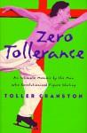 Zero Tollerance : An Intimate Memoir by the Man Who Revolutionized Figure Skating - Toller Cranston, Martha Lowder Kimball