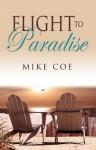 Flight to Paradise - Mike Coe