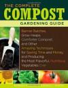 The Complete Compost Gardening Guide - Barbara Pleasant, Deborah L. Martin