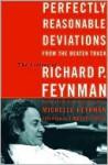 Perfectly Reasonable Deviations from the Beaten Track - Richard P. Feynman, Timothy Ferris, Michelle Feynman