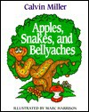 Apples, Snakes, and Bellyaches - Calvin Miller