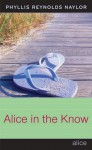 Alice in the Know - Phyllis Reynolds Naylor