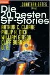 Die 20 Besten Sf Stories - William Gibson, Arthur C. Clarke, Philip K. Dick, Cliff Burns, Jonathan Gates