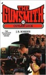 The Gunsmith #243: Outlaw Luck - J.R. Roberts