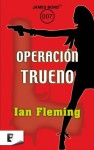 Operación trueno (B DE BOOKS) (Spanish Edition) - Ian Fleming
