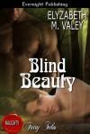 Blind Beauty - Elyzabeth M. VaLey