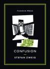 Confusion - Stefan Zweig, George Prochnik, Anthea Bell