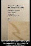 International Relations and Historical Sociology - Stephen Hobden