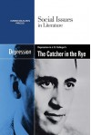 Depression in J.D. Salinger's The Catcher in the Rye - Dedria Bryfonski