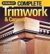 Complete Trimwork & Carpentry - Meredith Books
