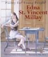 Poetry for Young People: Edna St. Vincent Millay - Frances Schoonmaker, Francis Schoonmaker, Edna St. Vincent Millay, Frances Schoonmaker