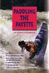 Paddling the Payette: Third Edition - Steve Stuebner