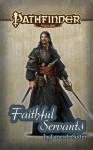 Pathfinder Tales: Faithful Servants - James L. Sutter