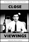 Close Viewings: An Anthology of New Film Criticism - Peter Lehman