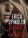 Justice for Sara - Erica Spindler, Tavia Gilbert
