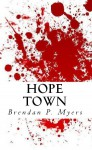 Hope Town - Brendan P. Myers