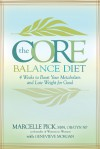 The Core Balance Diet: 4 Weeks to Boost Your Metabolism and Lose Weight for Good - Marcelle Pick, Genevieve Morgan