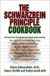 The Schwarzbein Principle Cookbook - Diana Schwarzbein, Nancy Deville