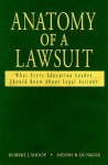 Anatomy of a Lawsuit: What Every Education Leader Should Know about Legal Actions - Robert J. Shoop, Dennis R. Dunklee