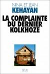 La Complainte Du Dernier Kolkhoze - Nina Kehayan