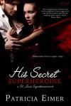 His Secret Superheroine - Patricia Eimer