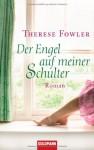 Der Engel Auf Meiner Schulter - Therese Fowler, Angela Stein