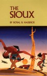 The Sioux: Life and Customs of a Warrior Society - Royal B. Hassrick
