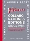 Parkett Collaborations & Editions Since 1984 - Susan Tallman, Deborah Wye