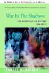 War in the Shadows: The Guerrilla in History - Robert B. Asprey