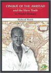 Cinque of the Amistad and the Slave Trade in World History - Richard Worth