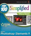 Photoshop Elements 9: Top 100 Simplified Tips & Tricks - Rob Sheppard