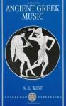 Ancient Greek Music (Clarendon Paperbacks) - M.L. West