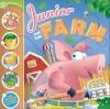 Junior on the Farm: A Spinwheels Book - Lisa Huberman Viscardi, Daniel Moreton, Samantha Berger, Lisa Huberman Viscardi