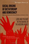 Social Origins of Dictatorship and Democracy: Lord and Peasant in the Making of the Modern World - Barrington Moore Jr., James C. Scott, Edward Friedman