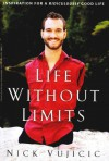 Life Without Limits - Nick Vujicic
