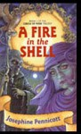 A Fire In The Shell - Josephine Pennicott