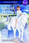 Ghost Horse (Stepping Stones Mystery - a chapter book) - George E. Stanley, Ann Barrow
