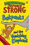 Batpants and the Vanishing Elephant - Jeremy Strong, Rowan Clifford