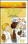 No Good in Art - Miriam Cohen, Lillian Hoban