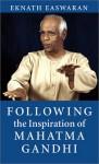 Following the Inspiration of Mahatma Gandhi - Eknath Easwaran