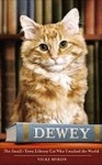 Dewey The Small-Town Library Cat Who Touched the World - Vicki Myron