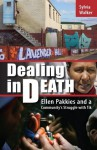 Dealing in Death: Ellen Pakkies and a Community's Struggle with Tik - Sylvia Walker
