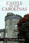 Castle in the Carolinas - Sara Smith