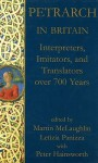 Petrarch in Britain: Interpreters, Imitators, and Translators Over 700 Years - Martin McLaughlin