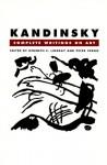 Kandinsky: Complete Writings On Art - Kenneth C. Lindsay, Kenneth C. Lindsay, Peter Vergo