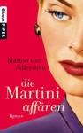 Die Martini-Affären: Roman (German Edition) - Marion Von Adlerstein, Stefanie Retterbush