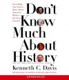 Don't Know Much About History (Audio) - Kenneth C. Davis, Dick Estell